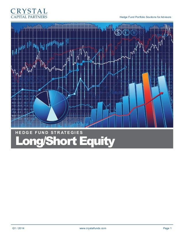 Hedge Fund Portfolio Soutions for Advisors  H E D G E F U N D S T R AT E G I E S  Long/Short Equity  Q1 / 2014  www.crysta...