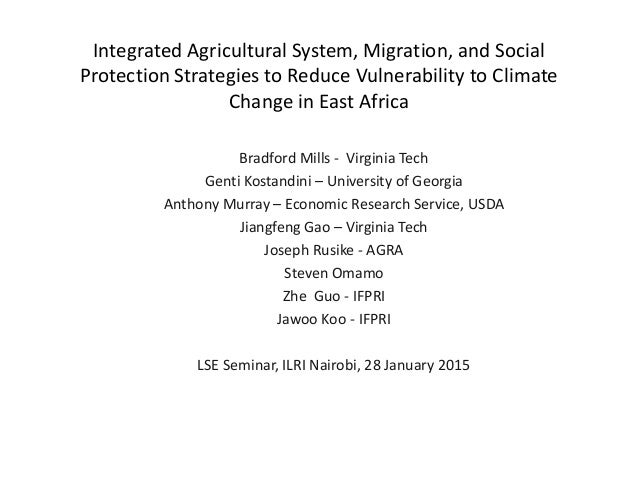 Integrated Agricultural System, Migration, and Social Protection Strategies to Reduce Vulnerability to Climate Change in E...