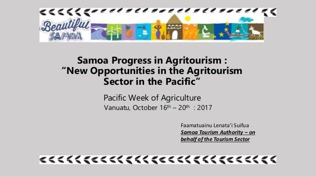 "Samoa Progress in Agritourism : ""New Opportunities in the Agritourism Sector in the Pacific"" Pacific Week of Agriculture V..."