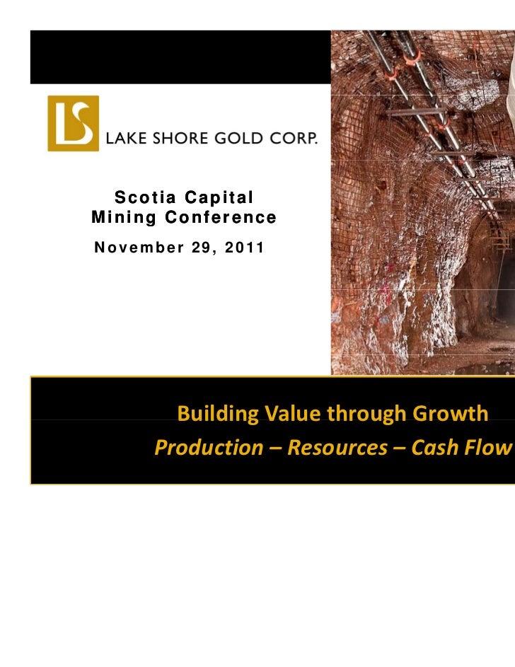 Scotia CapitalMining ConferenceN o v e m b e r 2 9 , 2 0 11           BuildingValuethroughGrowth           Building Va...