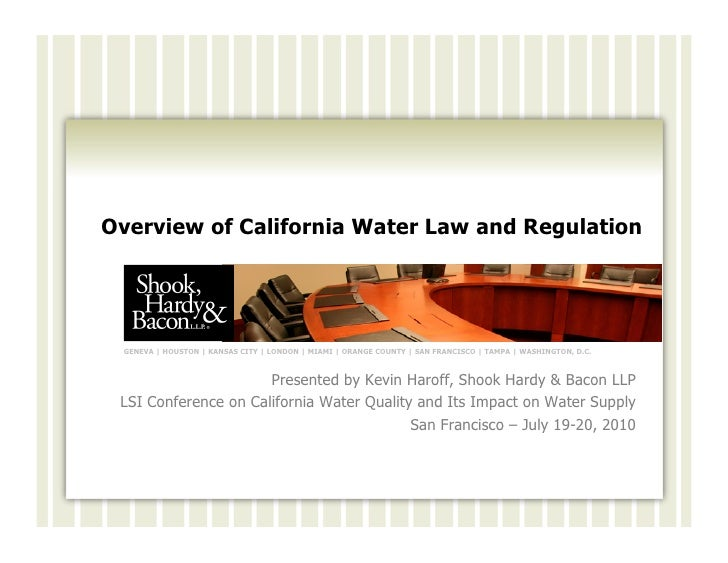 Overview of California Water Law and Regulation      GENEVA | HOUSTON | KANSAS CITY | LONDON | MIAMI | ORANGE COUNTY | SAN...
