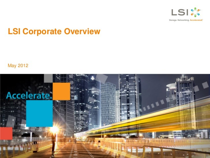 LSI Corporate OverviewMay 2012