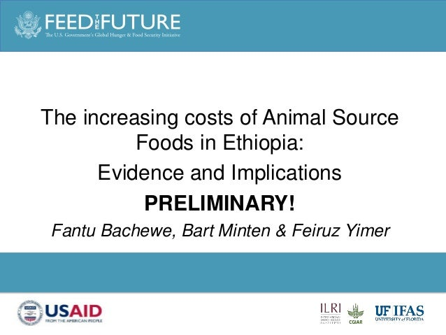 Photo Credit Goes Here The increasing costs of Animal Source Foods in Ethiopia: Evidence and Implications PRELIMINARY! Fan...