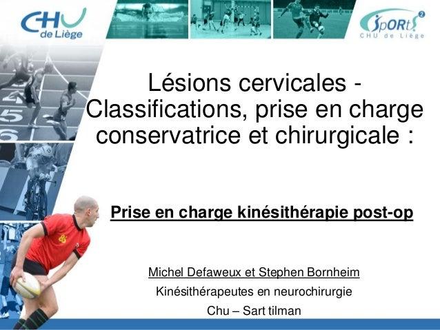 Lésions cervicales - Classifications, prise en charge conservatrice et chirurgicale : Michel Defaweux et Stephen Bornheim ...