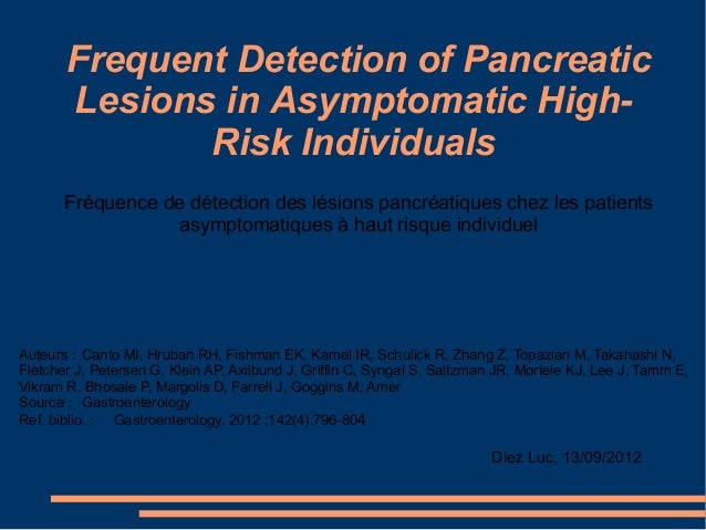 Frequent Detection of Pancreatic       Lesions in Asymptomatic High-              Risk Individuals       Fréquence de déte...