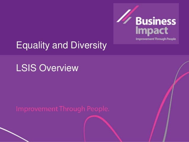 Equality and Diversity LSIS Overview