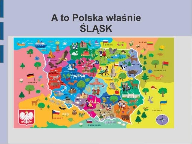 A to Polska właśnie ŚLĄSK