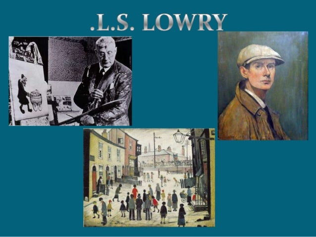 Who Was L.S Lowry?Laurence Stephen Lowry, born 1stNovember 1887-23rd February 1976 wasan English artist born is Stretford,...