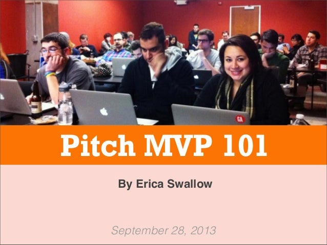 Pitch MVP 101 By Erica Swallow September 28, 2013