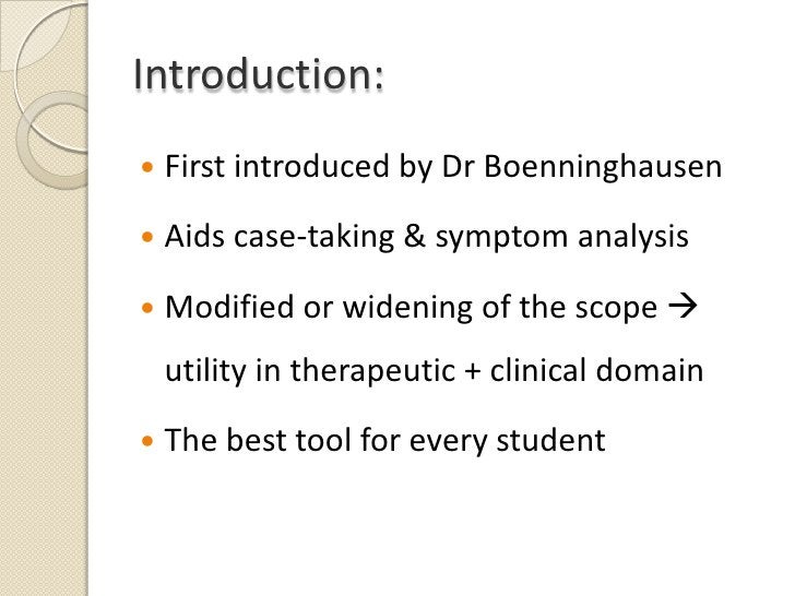 Introduction:<br />First introduced by Dr Boenninghausen<br />Aids case-taking & symptom analysis<br />Modified or widenin...