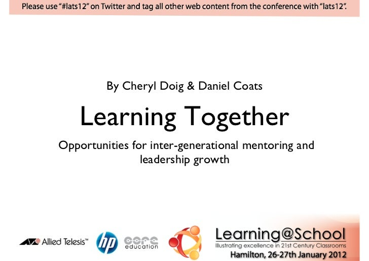 By Cheryl Doig & Daniel Coats	    Learning Together	Opportunities for inter-generational mentoring and                lead...