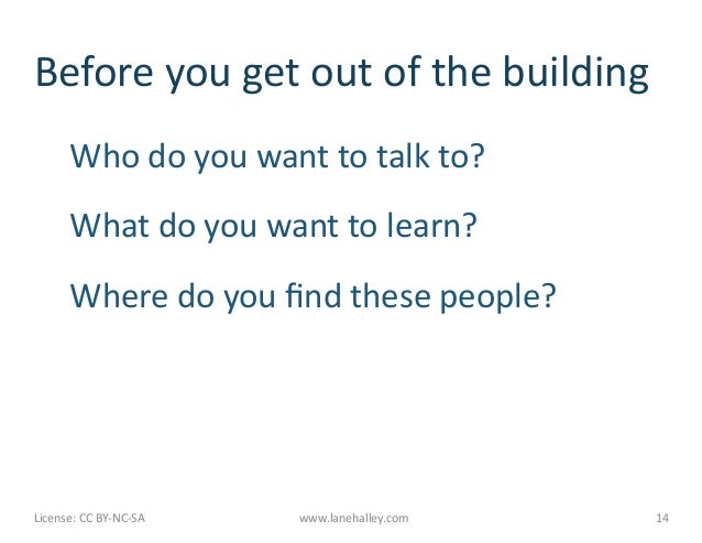 Before you get out of the building             Who do you want to talk to?             What ...