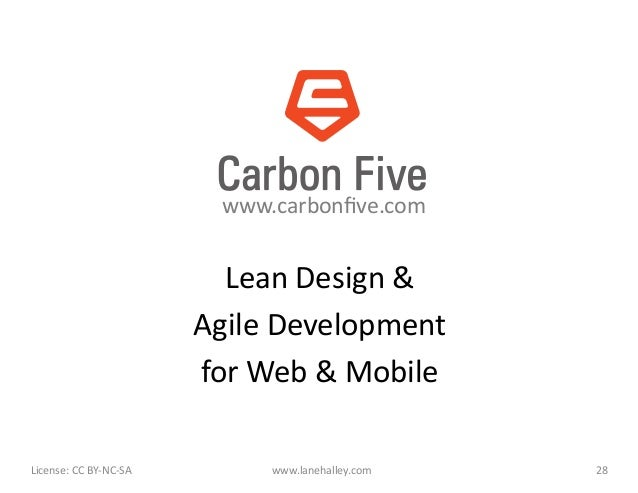 www.carbonfive.com	                                                 Lean	  Design	  &	                                     ...