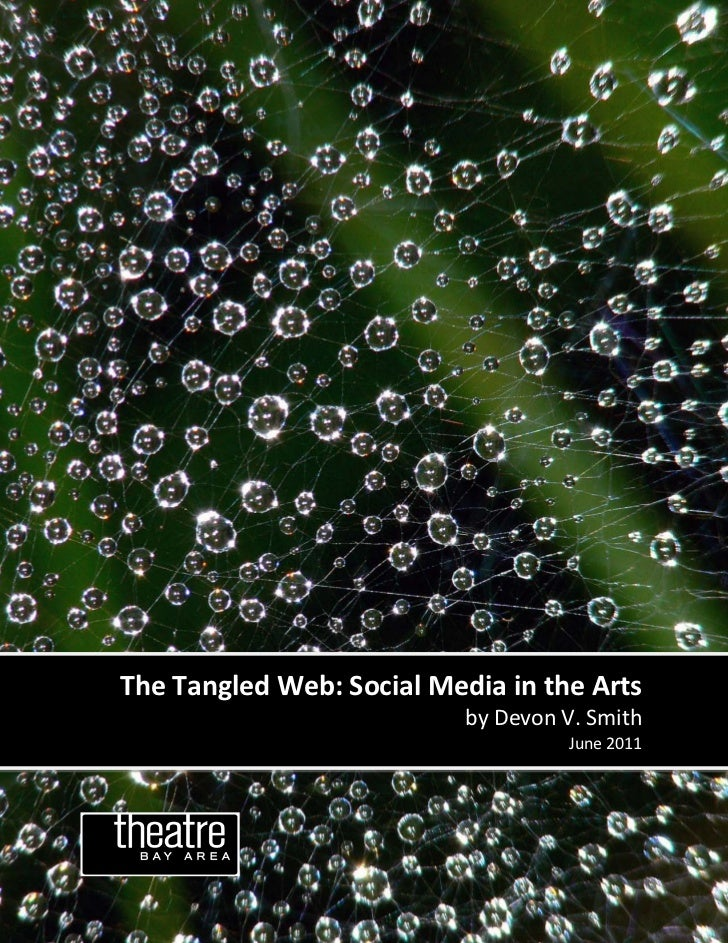 The Tangled Web: Social Media in the Arts                           by Devon V. Smith                                    J...