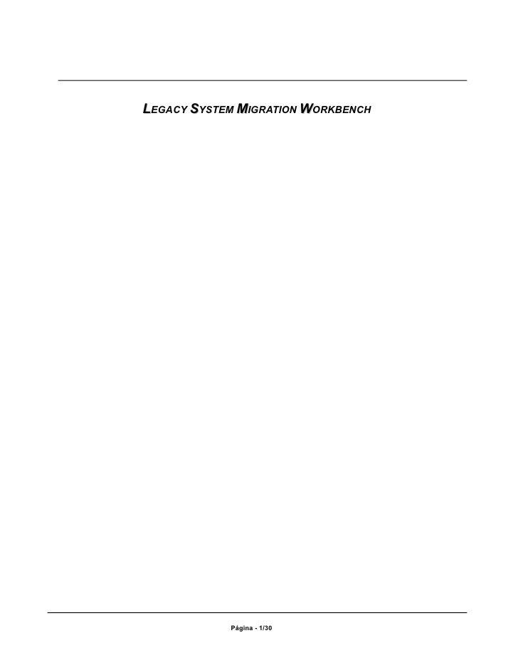 LEGACY SYSTEM MIGRATION WORKBENCH                 Página - 1/30