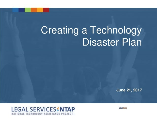 Creating a Technology Disaster Plan June 21, 2017