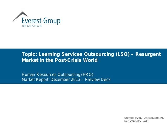Human Resources Outsourcing (HRO) Market Report: December 2013 – Preview Deck Topic: Learning Services Outsourcing (LSO) –...