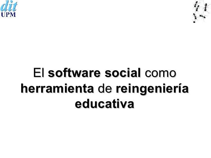 El  software social  como  herramienta  de  reingeniería   educativa