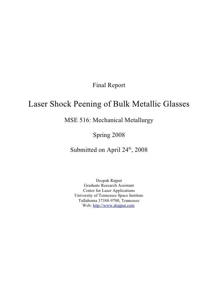 Final Report  Laser Shock Peening of Bulk Metallic Glasses          MSE 516: Mechanical Metallurgy                        ...