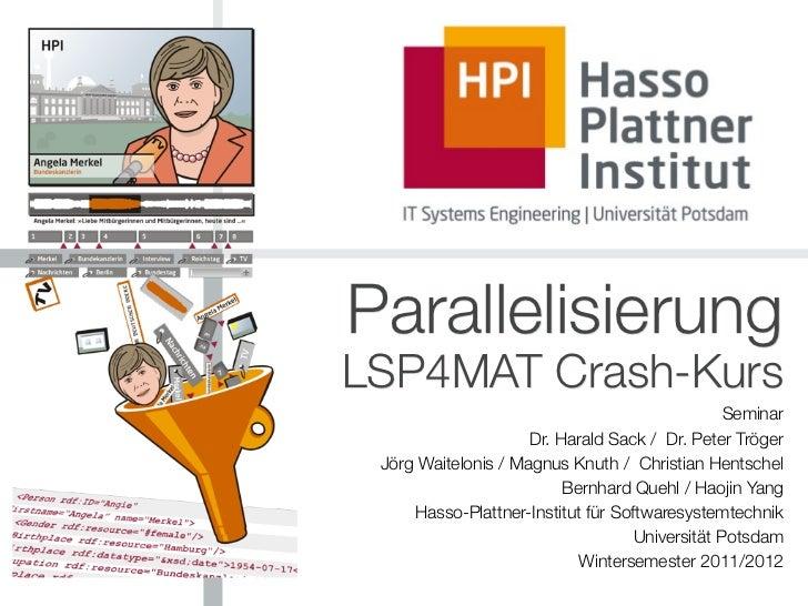 ParallelisierungLSP4MAT Crash-Kurs                                                 Seminar                     Dr. Harald ...