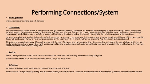 Performing Connections/System • Pose a question: making connections among race set elements • Construction: The created ra...