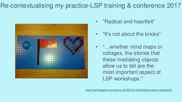 """Re-contextualising my practice-LSP training & conference 2017 • """"Radical and heartfelt"""" • """"It's not about the bricks"""" • """"…..."""