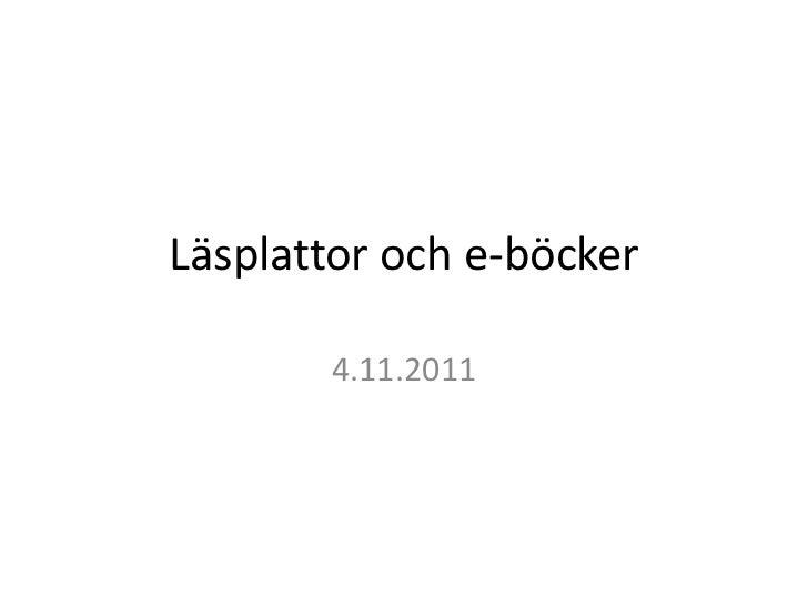 Läsplattor och e-böcker       4.11.2011