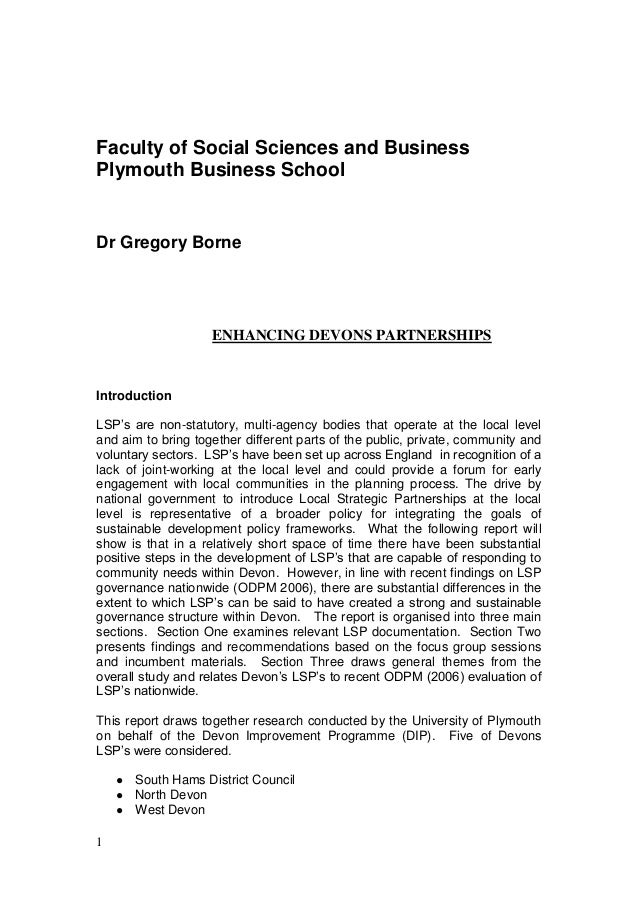 1 Faculty of Social Sciences and Business Plymouth Business School Dr Gregory Borne ENHANCING DEVONS PARTNERSHIPS Introduc...