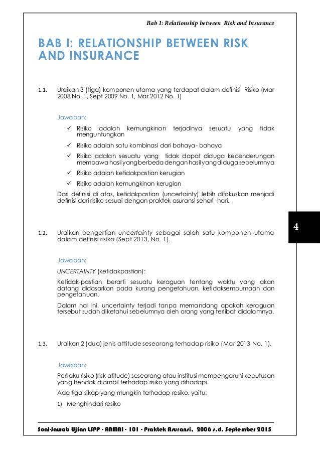 Soal-Jawab Ujian LSPP - AAMAI - 101 - Praktek Asuransi, 2006 s.d. September 2015 4 Bab 1: Relationship between Risk and In...