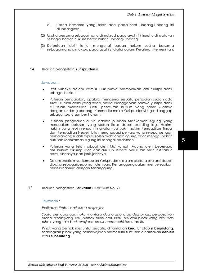 disusun oleh: Afrianto Budi Purnomo, SS MM - www.AkademiAsuransi.org 5 Bab 1: Law and Legal System c.  usaha bersama yang...