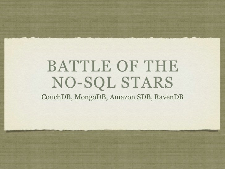 BATTLE OF THE  NO-SQL STARS CouchDB, MongoDB, Amazon SDB, RavenDB