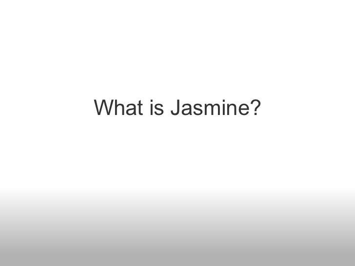 What is Jasmine?