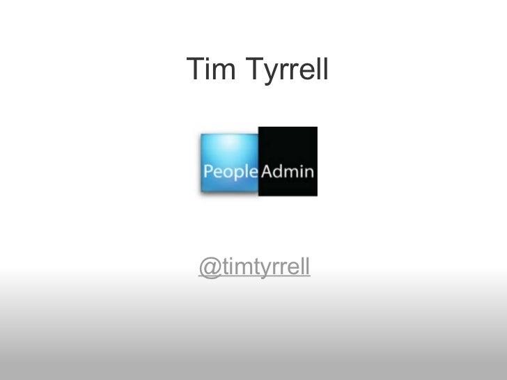 Tim Tyrrell @timtyrrell