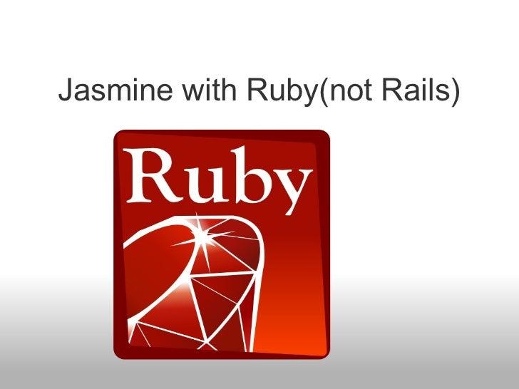 Jasmine with Ruby(not Rails)