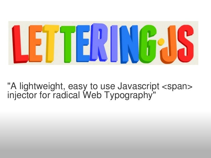 &quot;A lightweight, easy to use Javascript <span> injector for radical Web Typography&quot;