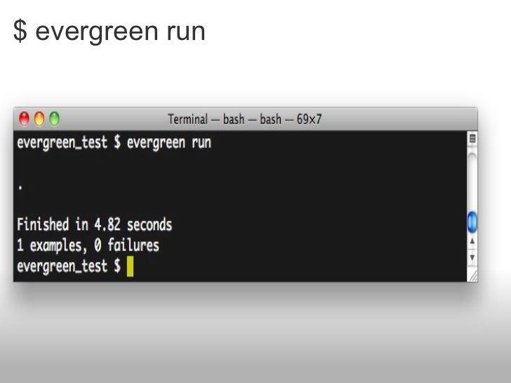 $ evergreen run