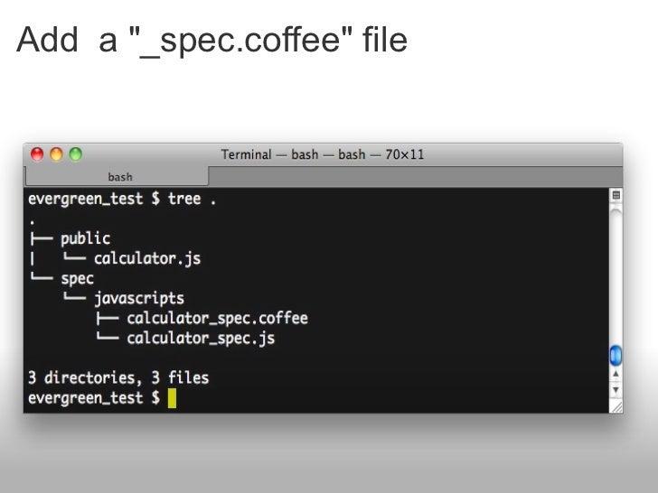 "Add a ""_spec.coffee"" file"