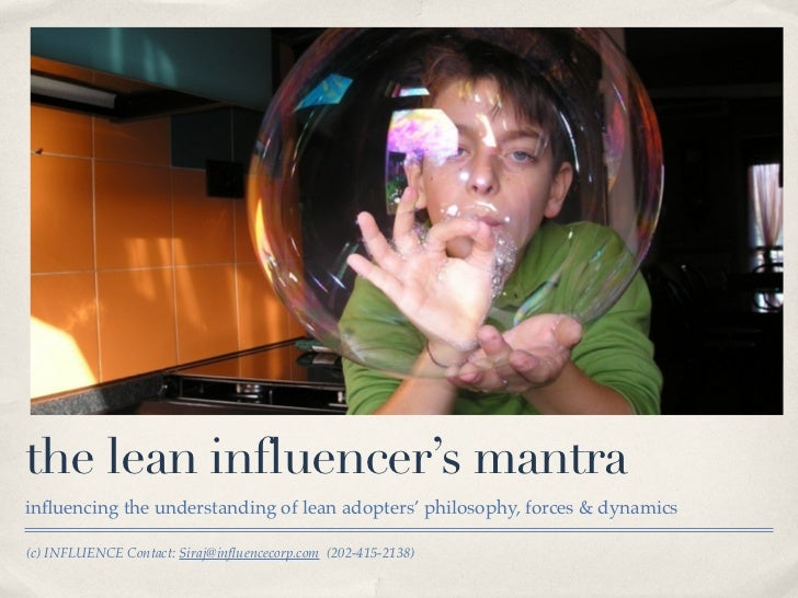 the lean influencer's mantra influencing the understanding of lean adopters' philosophy, forces & dynamics  (c) INFLUENCE C...