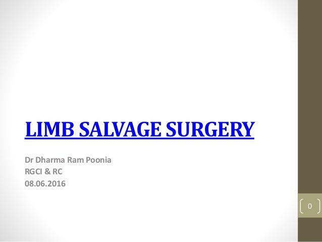 LIMB SALVAGE SURGERY Dr Dharma Ram Poonia RGCI & RC 08.06.2016 0