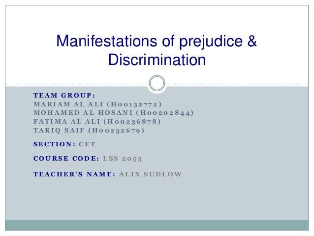 Manifestations of prejudice &           DiscriminationTEAM GROUP:MARIAM AL ALI (H00132772)MOHAMED AL HOSANI (H00202844)FAT...