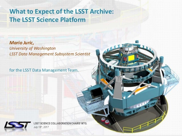 1LSST SCIENCE COLLABORATIONS CHAIRS' MEETING | JULY 18, 2017.Name of Meeting • Location • Date - Change in Slide Master Wh...