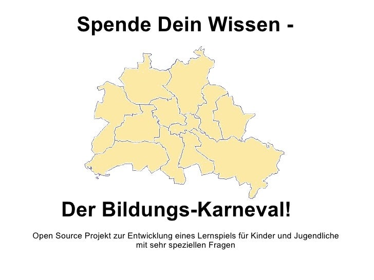 Spende Dein Wissen -  Der Bildungs-Karneval!  Open Source Projekt zur Entwicklung eines Lernspiels für Kinder und Jugendli...