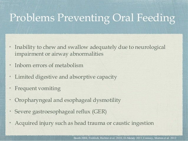 Other conditions where tube feeding may be warranted Congenital heart disease Chronic renal failure Chronic lung disease C...
