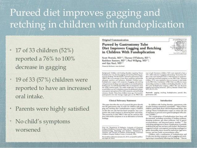 Santoro, K. (2013). Managing Post-fundoplication Retching/Gagging: Pureed GT Feedings. 27th North American CF Conference, ...