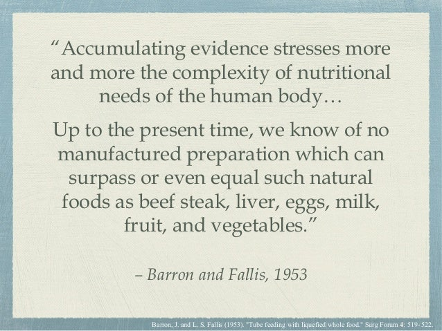 """""""Accumulating evidence stresses more and more the complexity of nutritional needs of the human body… Up to the present tim..."""
