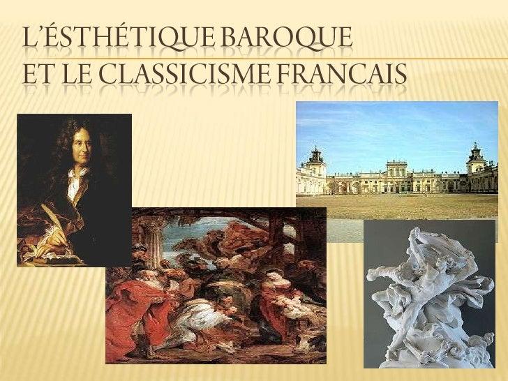 L'ésthétique baroque  et le classicisme francais<br />