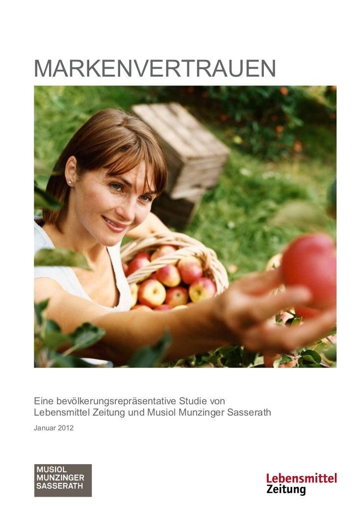 MarkenvertrauenEine bevölkerungsrepräsentative Studie vonLebensmittel Zeitung und Musiol Munzinger SasserathJanuar 2012