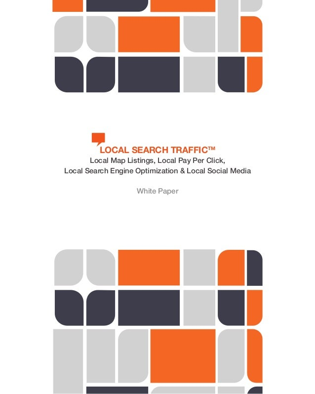 LOCAL SEARCH TRAFFICTM Local Map Listings, Local Pay Per Click, Local Search Engine Optimization & Local Social Media Whit...