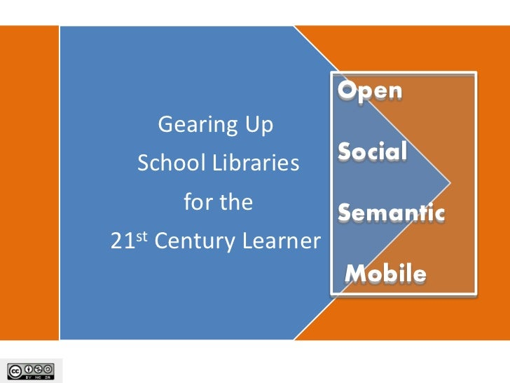 Open    Gearing Up  School Libraries     Social      for the          Semantic21st Century Learner                       M...