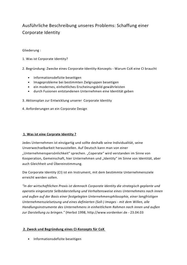 Ausführliche Beschreibung unseres Problems: Schaffung einer Corporate Identity   Gliederung :  1. Was ist Corporate Identi...